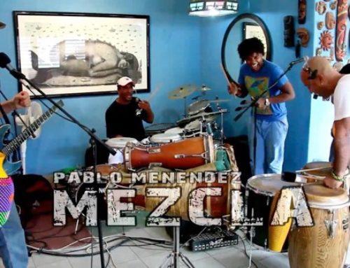 Direct from Cuba – Pablo Menéndez & Mezcla in Concert!